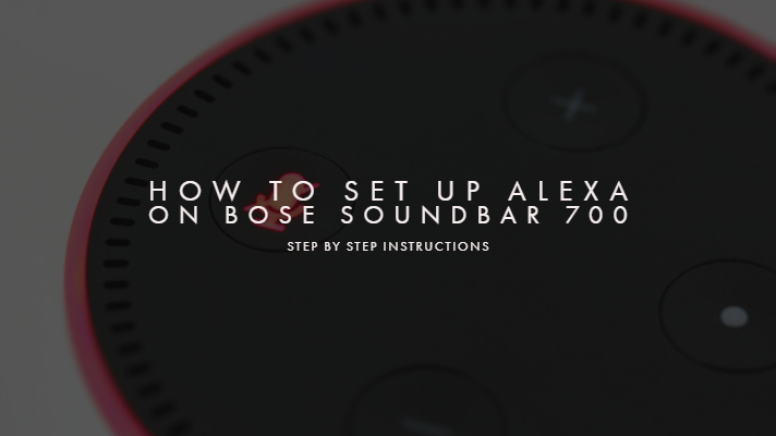 How To Set Up Alexa on Bose Soundbar 700 - Step by Step Instructions