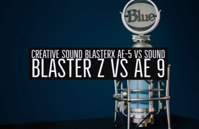 Creative Sound Blasterx AE-5 vs Sound Blaster Z vs AE 9