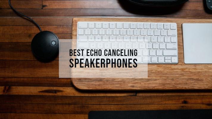 Best Echo Canceling Speakerphone