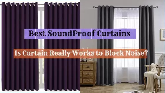 Best Curtain For Noise Reduction (2021): Is it Worth Investing?