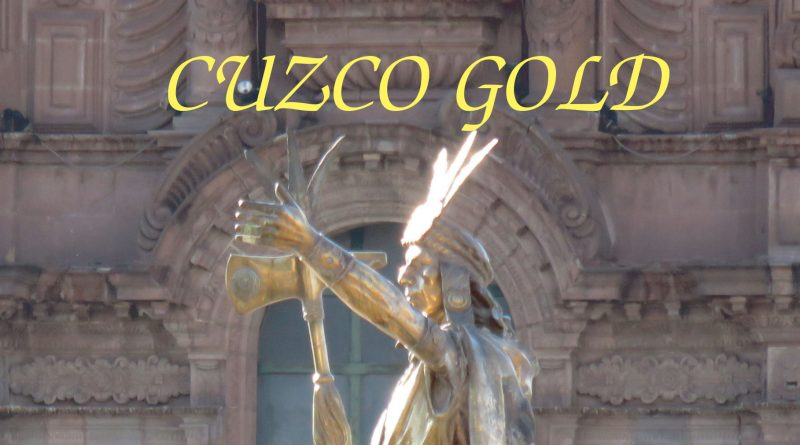 "FIRST CHAPTER OF ""CUZCO GOLD"" KINDLE VERSION NOW AVAILABLE"