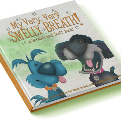 My Very, Very Smelly Breath! A Scratch and Sniff Pet Dental Care Book!
