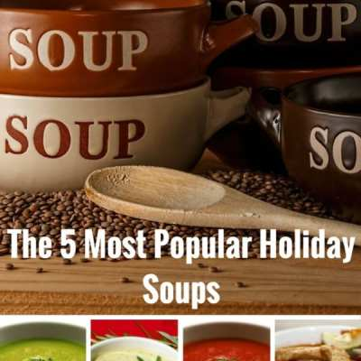 The 5 Most Popular Holiday Soups You Must Try