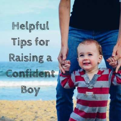 Helpful Tips for Raising a Confident Boy