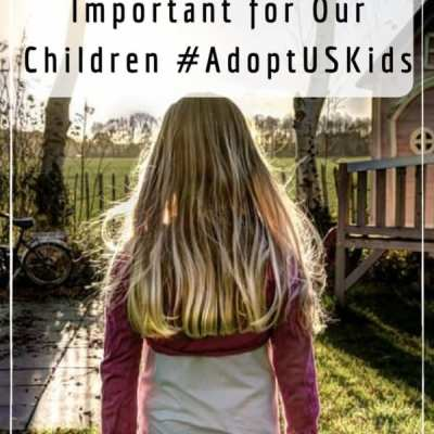 Adoption is Very Important for Our Children #AdoptUSKids