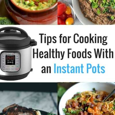 Tips for Cooking Healthy Foods With an Instant Pot