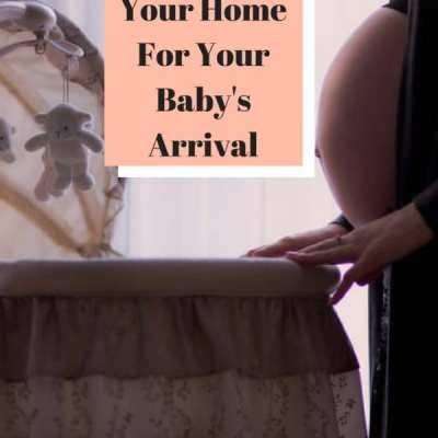 Helpful Tips to Prepare Your Home For Your Baby's Arrival