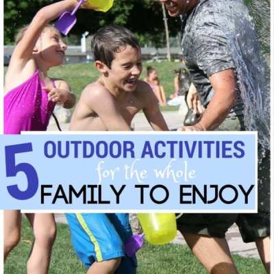 5 Outdoor Activities for the Whole Family to Enjoy
