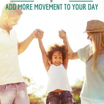 Tips for Getting the Kids off the Couch and Add More Movement to Your Day