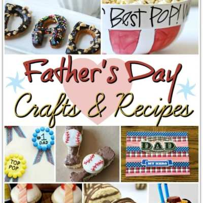 23 Father's Day Crafts & Recipes