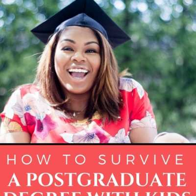 3 Tips on How to Survive a Postgraduate Degree with Kids