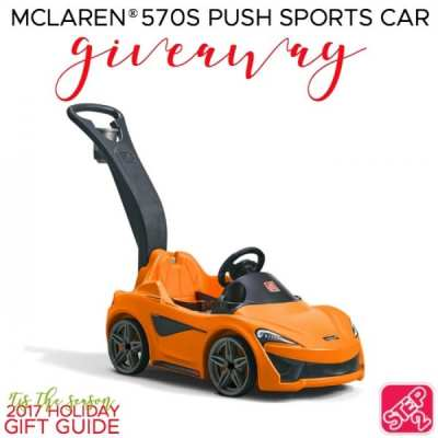 Win this Step2 McLaren 570S Push Sports Car Giveaway! 11/15