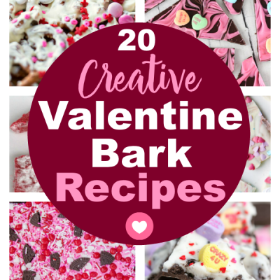 20 Creative Valentine Bark Recipes