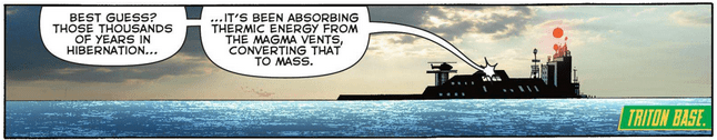 """""""It's been absorbing thermic energy from the magma vents, converting that to mass."""" Aquaman #27. DC Comics."""