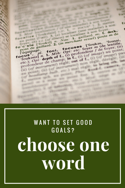 Cut through the clutter of goal-setting and choose one word to define your year.