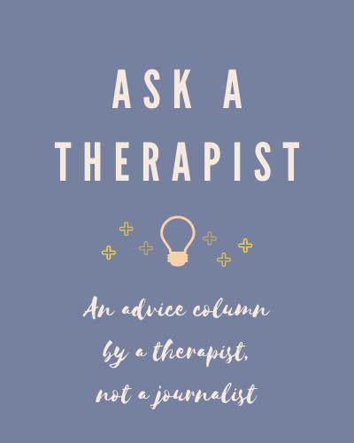 Ask for advice, therapist advice column,
