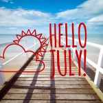 Hello July and Goodbye Fear