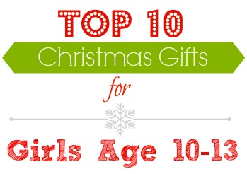 Gift Ideas Top 10 Gifts For Girls Ages 10 13 Southern
