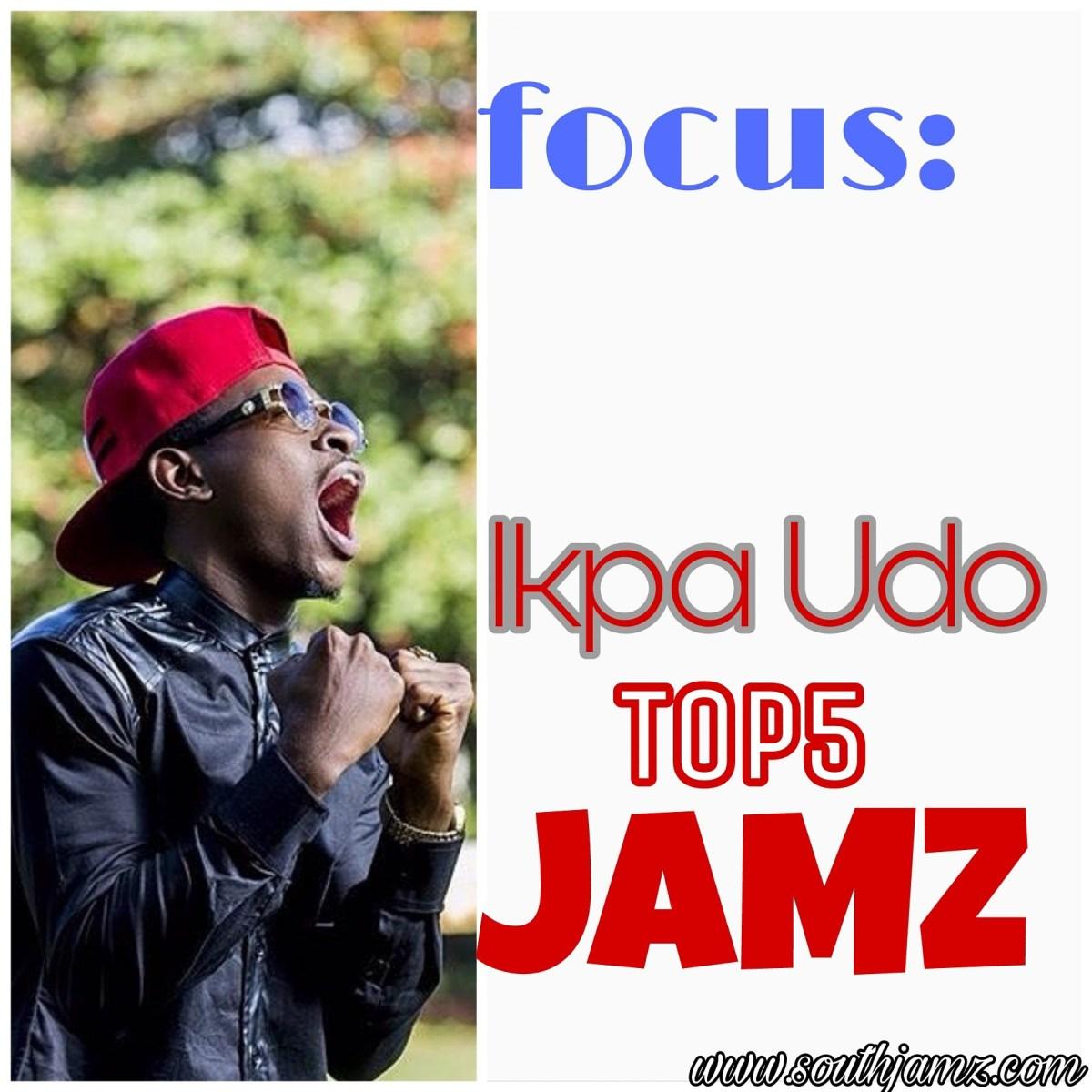 Focus: Ikpa udo - Top5 Jamz Yet // @Ikpa_Udo