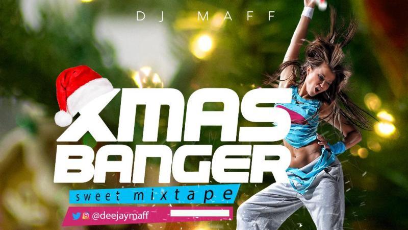 Mixtape: Download Dj Maff – Xmas Banger.
