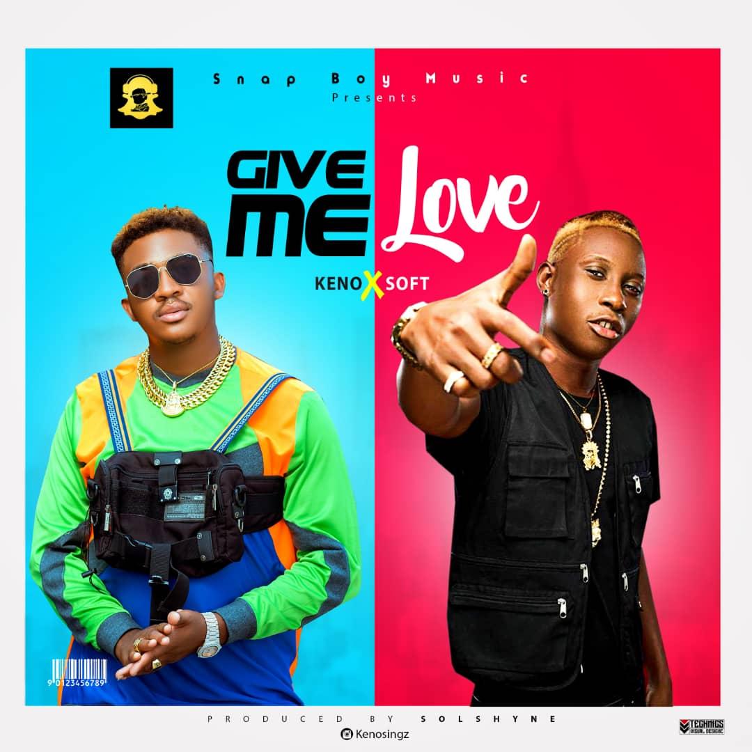 Music: Keno x Soft – Give Me Love // @kenosingz