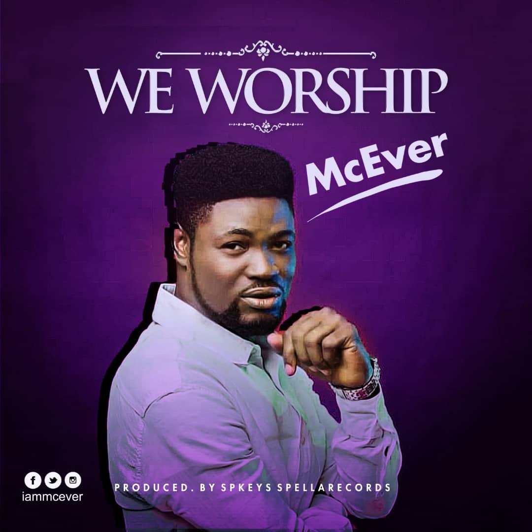 "Music: McEver – ""We Worship""   @IamMcEver1"