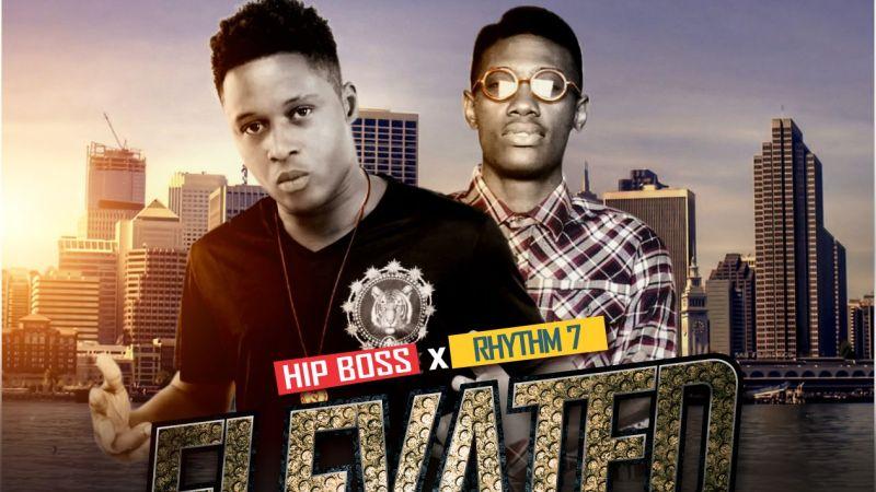 MUSIC: Hip Boss – Elevated Ft. Rhythm7 [@iamHipBoss]