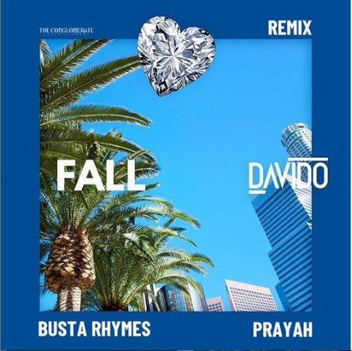 Music: Davido - Fall (remix) ft. Busta Rhymes x Prayah