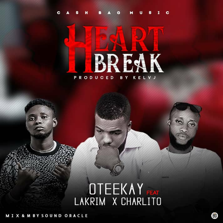 Music: Oteekay - HeartBreak ft. Lakrim x Charlito