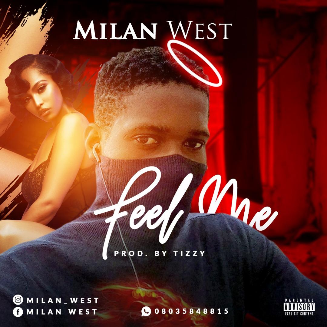 MUSIC: Milan West – Feel Me