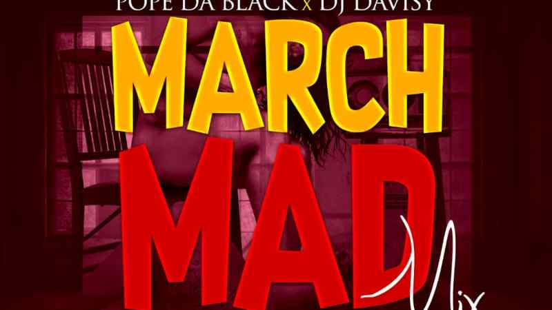 Music: Pope Dablack X Dj Davisy – March Mad Mix