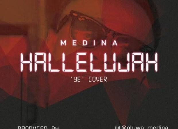 AUDIO + VIDEO: Medina – Halleluyah (YE! Cover)