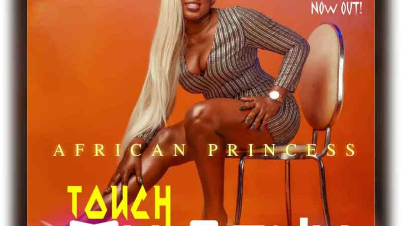 VIDEO: African Princess – Touch My Body (Dir. Paul Gambit)