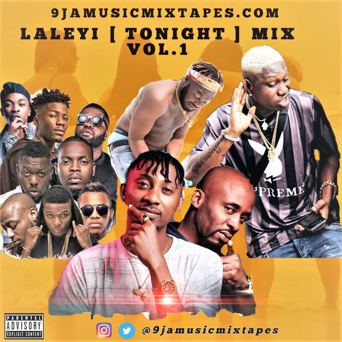Mixtape: Laleyi [ Tonight ] Mix Vol.1 Hosted By DJ Que [ @Wflamed ] @Superstar_knas @Iamben4ster