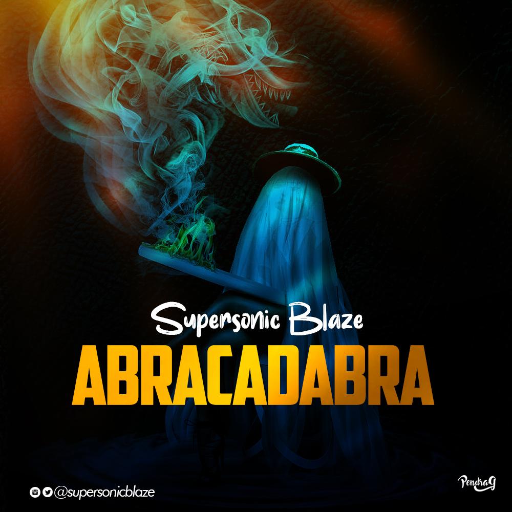 Supersonicblaze – Abracadabra