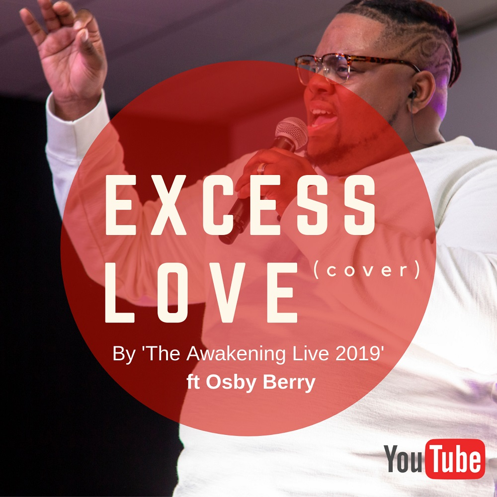 Video + Audio: The Awakening Live 2019 ft Osby Berry – Excess Love Cover