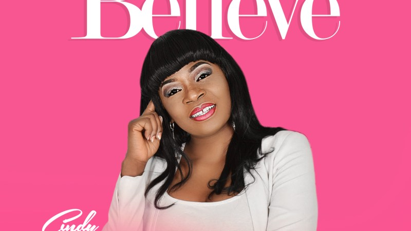 Audio: Cindy Williams – Just Believe {@iamcindywilliam }