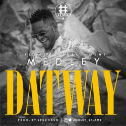 Medley – Dat Way (Prod. Speroach)