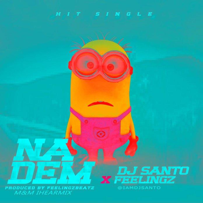DJ-Santo-–-Na-Dem-Ft.-Feelingz