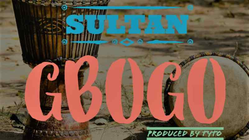 Music: Sultan – Gbogo @Jamikaforce
