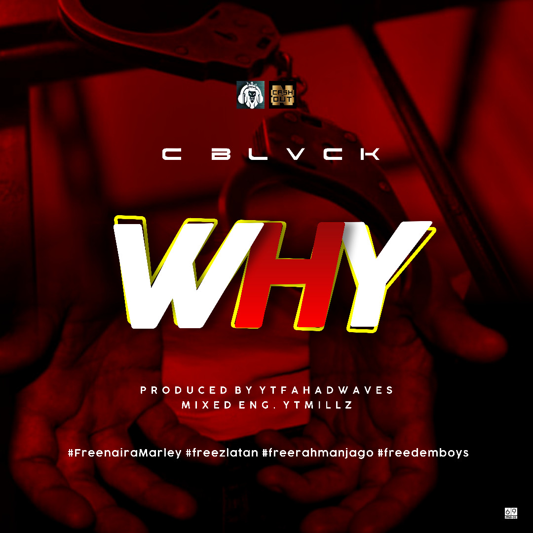 MUSIC: C BLVCK - WHY (Naira Marley)
