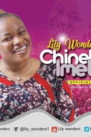 Lily-Wonders-official-video-Chineke-Imela