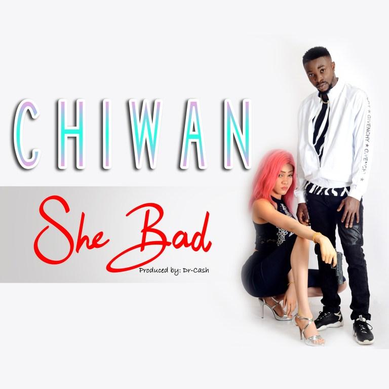 Chiwan – She Bad (prod. Dr Cash)