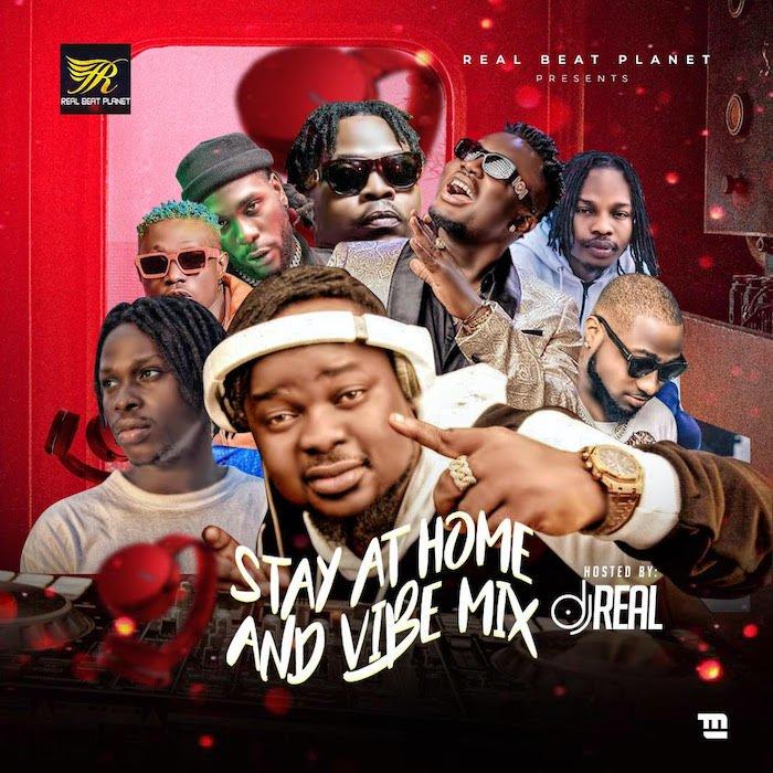 Mixtape Dj Real Stay At Home And Vibe Mix