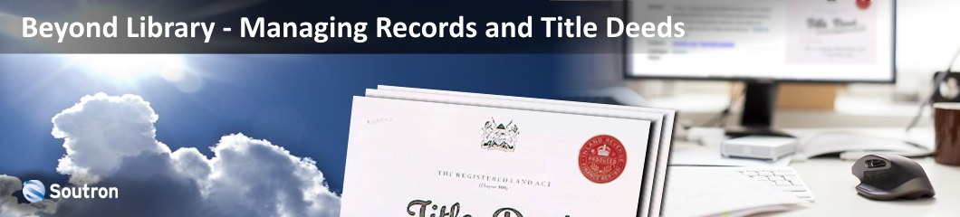 Beyond Library – Managing Records and Title Deeds