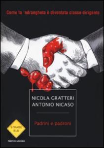 Padrini e padroni: il libro di Gratteri e Nicaso per capire meglio diritto ed economia