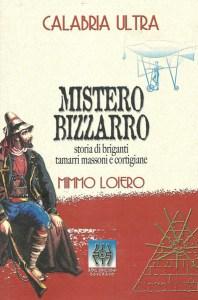"""""""Mistero bizzarro"""": W Mimmo Loiero"""