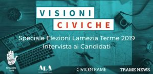 Visioni Civiche Speciale Elezioni – On line l'ultima video-intervista ai candidati a sindaco di Lamezia Terme