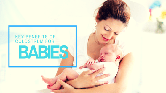 Key Benefits of Colostrum for Babies   Sovereign Laboratories
