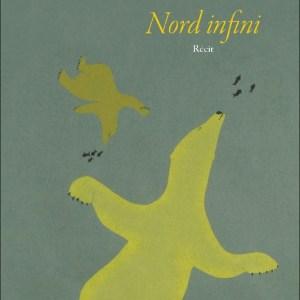 Nord infini, traduction de Sophie Voillot, éditions du Boréal